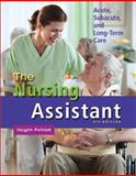 The Nursing Assistant : Acute, Subacute, and Long-Term Care, Pulliam, Jolynn, 0132622556