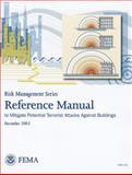 Reference Manual to Mitigate Potential Terrorist Attacks Against Buildings, , 0160722551