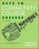Keys to Community College Success, Carter, Carol J. and Kravits, Sarah Lyman, 0321952553