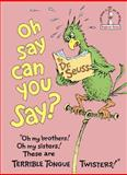 Oh, Say Can You Say?, Theodor Seuss Geisel, 0394842553