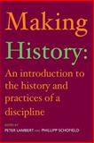 Making History : An Introduction to the History and Practices of a Discipline, , 041524255X