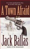 A Town Afraid, Jack Ballas, 0425212556
