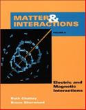 Matter and Interactions II : Electric and Magnetic Interactions, Chabay, Ruth W. and Sherwood, Bruce A., 0471442550