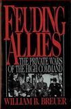 Feuding Allies, William B. Breuer, 0785822550