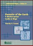 Portraits of the Earth : A Mathematician Looks at Maps, Feeman, Timothy G., 0821832557