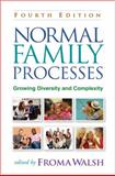Normal Family Processes, Fourth Edition : Growing Diversity and Complexity, Walsh, Froma, 1462502555