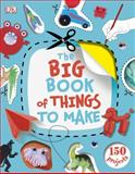 The Big Book of Things to Make, James Mitchem, 1465402551