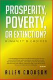 Prosperity, Poverty or Extinction?, Allen Cookson, 1479742554