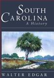 South Carolina : A History, Edgar, Walter B., 1570032556