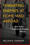 Thwarting Enemies at Home and Abroad 9781589012554