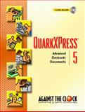 QuarkXPress 5 : Advanced Electronic Documents, Against the Clock, Inc. Staff, 0130942553
