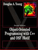 Object Oriented Programming with C++ and OSF Motif, Young, Douglas A., 0132092557
