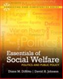 Essentials of Social Welfare : Politics and Public Policy, DiNitto, Diana M. and Johnson, David W., 0205042554