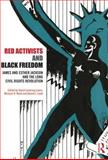 Red Activists and Black Freedom : James and Esther Jackson and the Long Civil Rights Revolution, , 0415472555