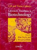 Cell and Tissue Culture : Laboratory Procedures in Biotechnology, Doyle, Alan, 0471982555