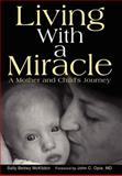 Living with a Miracle, Sally McKibbin, 0595662552
