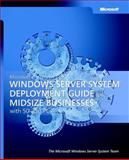 Microsoft Windows Server System Deployment Guide for Midsize Businesses, Microsoft Official Academic Course Staff and Microsoft Corporation Staff, 0735622558