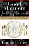 Good Manners for Every Occasion, Emilie Barnes, 0736922555