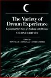 The Variety of Dream Experience : Expanding Our Ways of Working with Dreams, , 0791442551