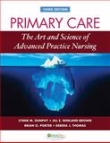 Primary Care : Art and Science of Advanced Practice Nursing, Dunphy, Lynne M. and Winland-Brown, Jill E., 0803622554