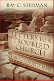 Letters to a Troubled Church, Ray C. Stedman, 1572932554