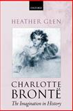 Charlotte Brontë : The Imagination in History, Glen, Heather, 0199272557