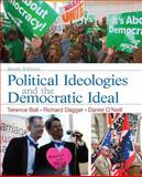 Political Ideologies and the Democratic Ideal, Ball, Terence and Dagger, Richard, 0205962556