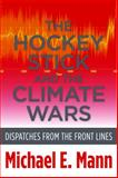 The Hockey Stick and the Climate Wars : Dispatches from the Front Lines, Mann, Michael E., 0231152558