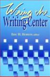 Wiring the Writing Center, Hobson, Eric, 0874212553