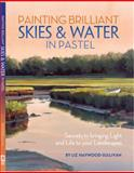 Painting Brilliant Skies and Water in Pastel, Liz Haywood-Sullivan, 1440322554