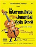 The Intermediate FUNdamental Violin Book, Larry Newman, 1468072552