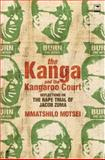 The Kanga and the Kangaroo Court : Reflections on the Rape Trial of Jacob Zuma, Motsei, Mmatshilo, 1770092552