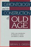 Gerontology and the Construction of Old Age, Green, Bryan S., 0202362558