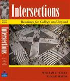 Intersections : Readings for College and Beyond, Kelly, William, Jr. and Matos, Kelly, 0321092554