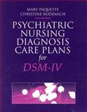 Psychiatric Nursing Diagnosis Care Plans for DSM IV, Paquette, Mary and Rodemich, Christine, 0763702552
