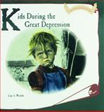 Kids During the Great Depression, Lisa A. Wroble, 082395255X