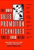 The Only Sales Promotion Techniques You'll Ever Need 9780850132557