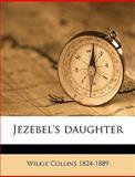 Jezebel's Daughter, Wilkie Collins, 1149422556