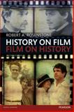 History on Film/Film on History 2nd Edition