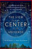 The View from the Center of the Universe, Joel R. Primack and Nancy Ellen Abrams, 1594482551