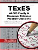 TExES AAFCS Family and Consumer Sciences Practice Questions : TExES Practice Tests and Exam Review for the Texas Examinations of Educator Standards, TExES Exam Secrets Test Prep Team, 1630942553