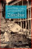 Urban Design, Chaos, and Colonial Power in Zanzibar, Bissell, William Cunningham, 0253222559