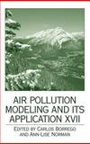 Air Pollution Modeling and Its Application XVII, Ali Malekzadeh, Afsaneh Nahavandi, 0387282556