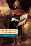 Shakespeare as Literary Dramatist, Erne, Lukas, 0521822556