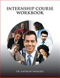 Internship Course Workbook, Borgese and Borgese, Anthony, 0558312551