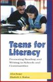 Teens for Literacy : Promoting Reading and Writing in Schools and Communities, Berger, Allen and Shafran, Elizabeth A., 087207255X