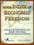 2002 Index of Economic Freedom, D. C.) Heritage Foundation (Washington, Kim R. Holmes, Gerald P. O'Driscoll, Mary Anastasia O'Grady, Gerald Driscoll, Kim Holmes, 0891952551