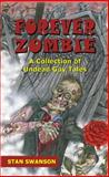 Forever Zombie, Stan Swanson, 0978792556
