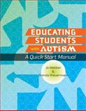 Educating Students with Autism : A Quick Start Manual, Webber, Jo and Scheuermann, Brenda, 1416402551