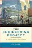The Engineering Project : Its Nature, Ethics, and Promise, Moriarty, Gene, 0271032553